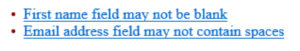 Error: first name field may not be blank, email address field may not contain spaces