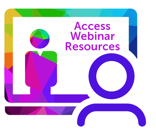 Icon of person watching a webinar with text - Access Webinar Resources